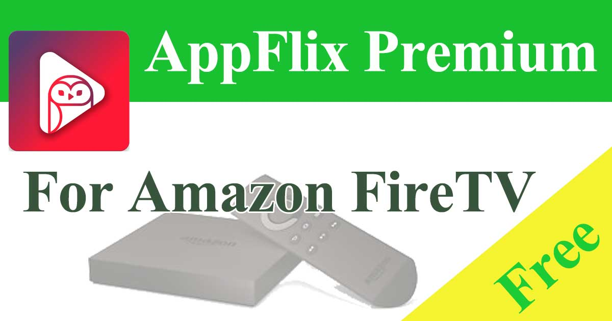 Install AppFlix on Amazon FireTV